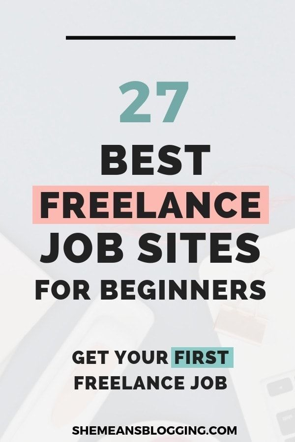 Best Sites to Find Jobs Of 21 Best Freelance Job Sites for Beginners who Work From Home