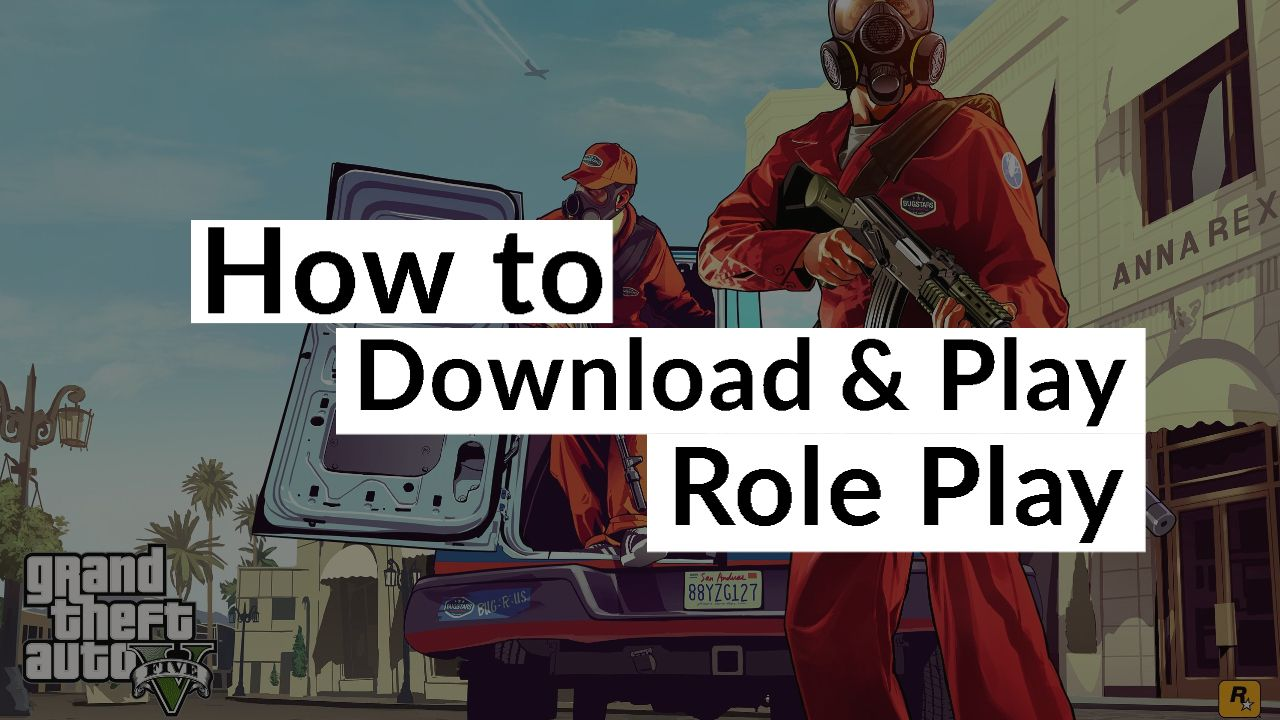 Role Description Of A Server Of Gta 5 Rp Role Play How to Download & Play for Free 2020